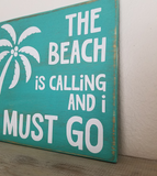 Beach Wall Sign, Beach Sign, The Beach Is Calling And I Must Go Sign, Beach Decor, Beach Wall Art, Cabana Sign, Vacation Sign, Island Sign
