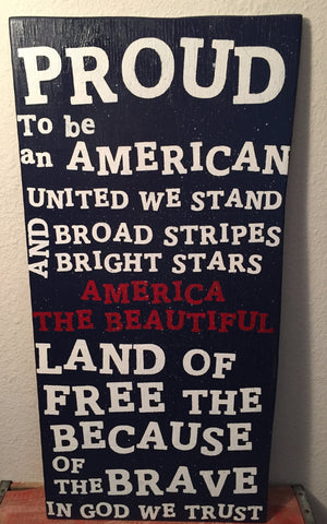 Patriotic Sign, Fourth Of July Sign, Proud To Be An American, United We Stand Sign