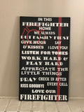 Firefighter Sign, In This Firefighter Home We Always, Give Hugs and Kisses, Work Hard, Play Hard, Appreciate The Little Things, Family Sign