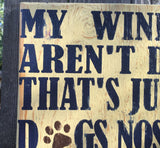 Pet Sign, My Windows Aren't Dirty That's Just My Dogs Nose Art