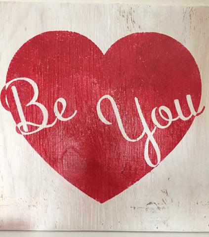 Be You Sign Love Sign, Valentine's Wall Sign, Heart, Valentines Day, Love Wall Decor