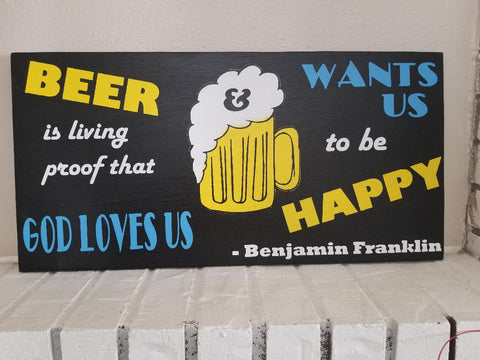 Beer is Living Proof That God Loves Us And Wants Us To Be Happy Sign, Bar Sign, Beer Sign