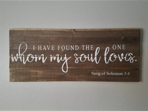I Have Found The One Whom My Soul Loves, Love Sign, Wedding Sign, Marriage Sign, Bedroom Sign, Inspirational Sign, Ship Lap Sign, Solomon