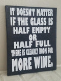 If The Glass Is Half Empty Or Half Full There Is Clearly Room For More Wine Sign, Wine Sign, Vino Sign, Wine Wall Decor, Wine Art, Bar Sign
