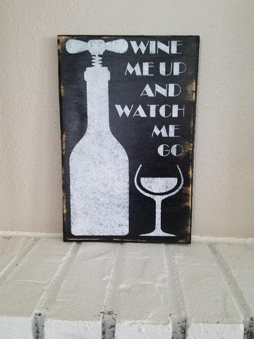 Wine Me Up And Watch Me Go Sign, Wine Wall Decor, Wine Art,
