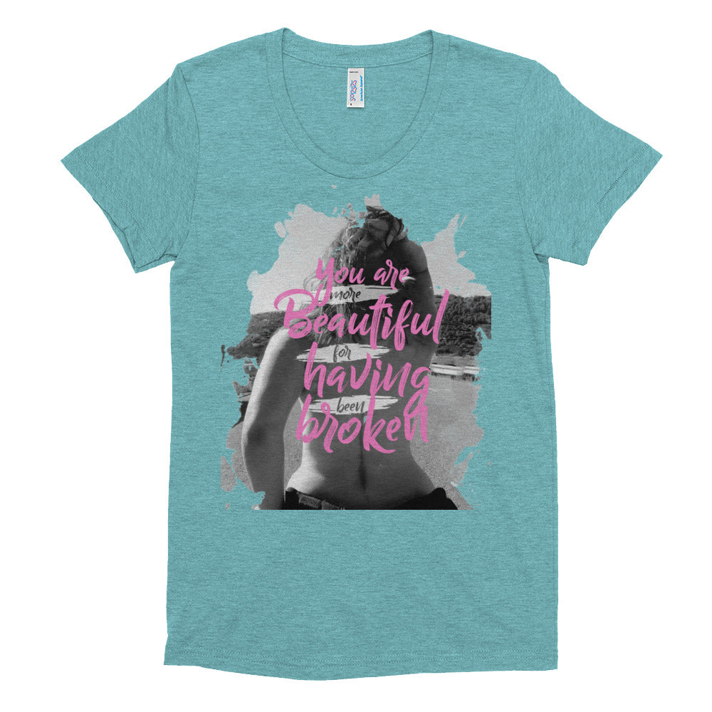 "Women's Shirt - ""More Beautiful For Having Been Broken"""