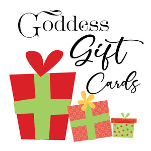 Goddess Gift Cards Now Available!!