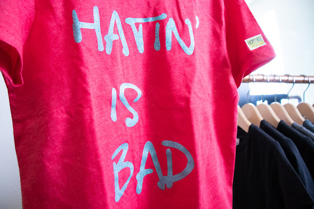 Hatin' is Bad
