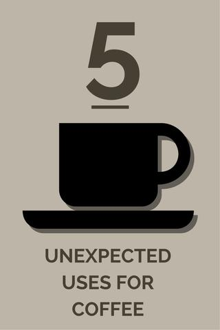 5 Unexpected Uses for Coffee