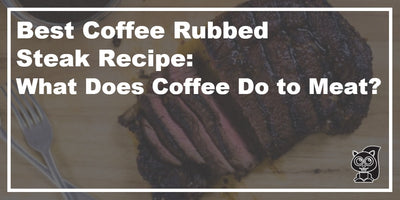 Best Coffee Rubbed Steak Recipe: What Does Coffee Do to Meat?