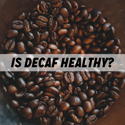 Is Decaf Coffee Healthy for You?