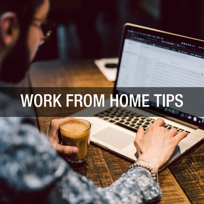 Work from Home Tips & Tricks