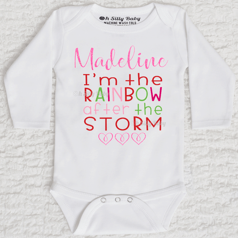 I'm The Rainbow After The Storm Girl Personalized  Long Sleeve White Onesie
