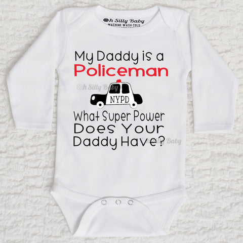 My Daddy is a Policeman What Super Power Does Your Daddy Have Long Sleeve White Onesie