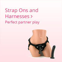 Harnesses and Strap Ons