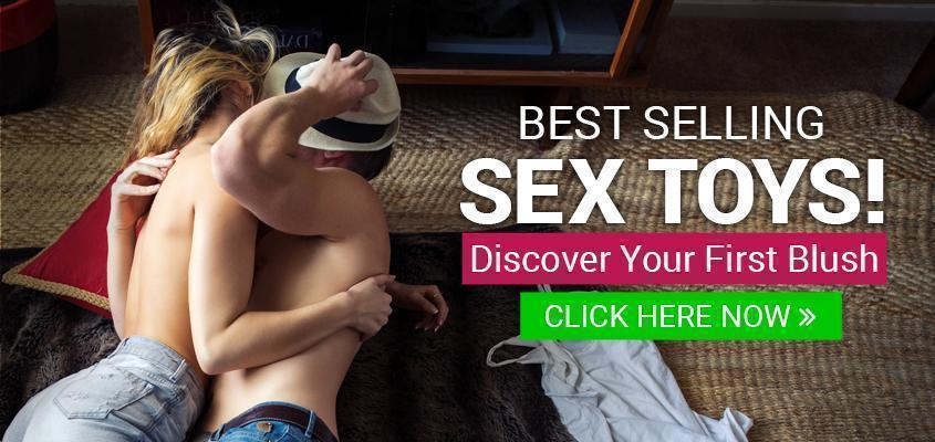 Best-Selling Sex Toys - Discover Your First Blush - Shop Now!