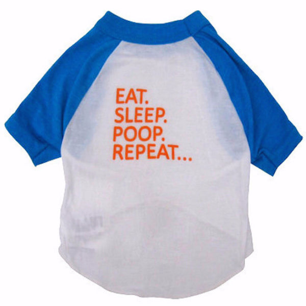 EAT. SLEEP. POOP. REPEAT...- Dog's T-shirt