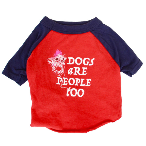 DOGS ARE PEOPLE TOO - Dog's T-shirt
