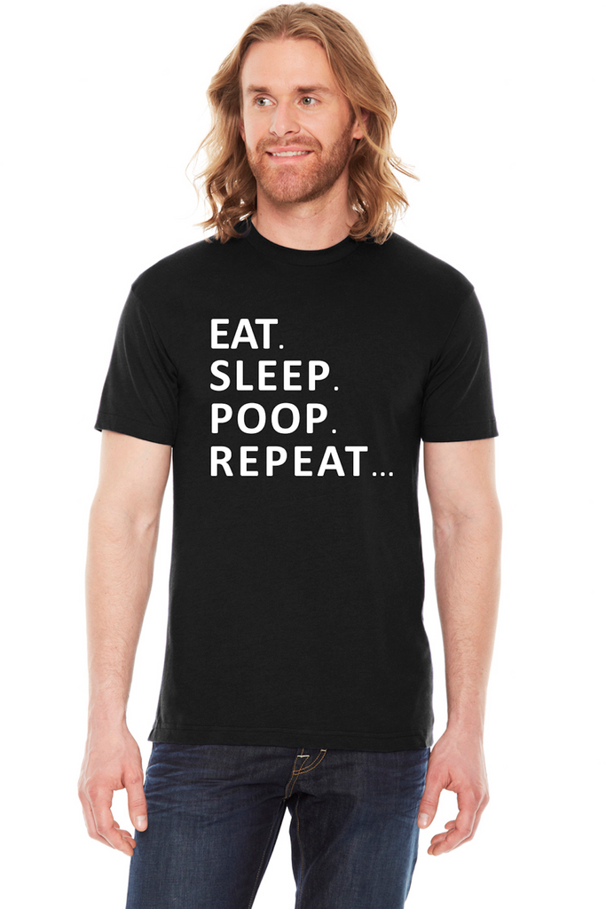 EAT. SLEEP. POOP. REPEAT... - Unisex Fitted T-shirt