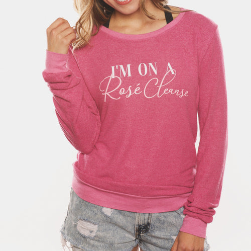 I'm On A Rose Cleanse Sweatshirt