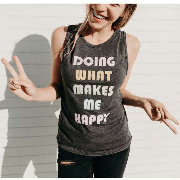 99990d70a0b82 simplyworkout Doing What Makes Me Happy - Muscle Tank