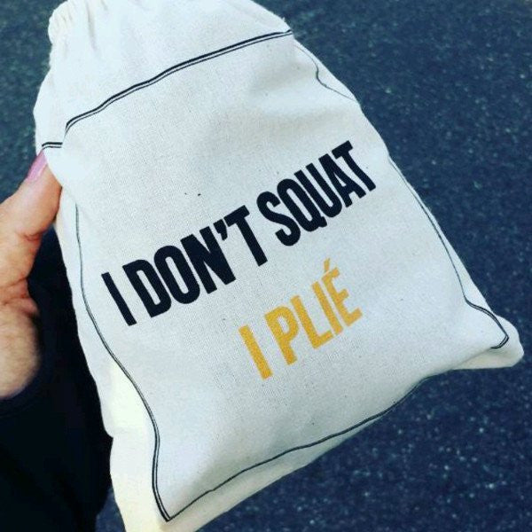 Barre Sock Bag - I Don't Squat. I Plie. - simplyWORKOUT