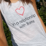 In a Relationship with Barre - Muscle Tank