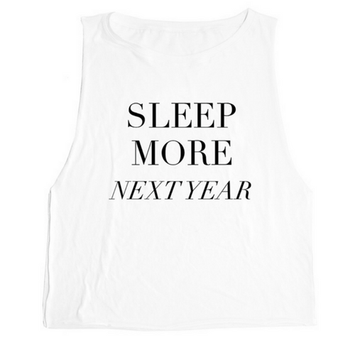Sleep More Next Year Tank