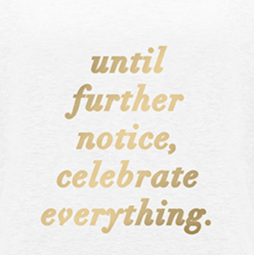 Until Further Notice Celebrate Everything Foil Tank