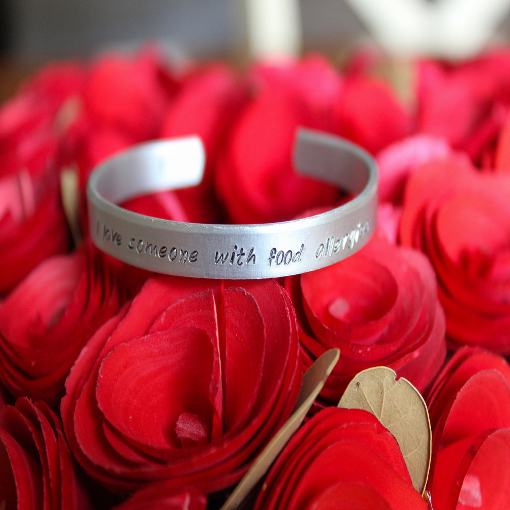 "SOLD OUT.The Charlotte Cuff - Stamped ""I Love Someone With Food Allergies"""