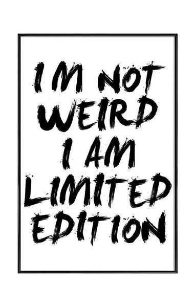 WEIRD I AM LIMITED EDITION POSTER