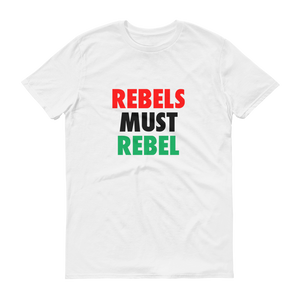 Rebels Must Rebel