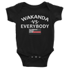 Wakanda Vs Everybody Infant Bodysuit