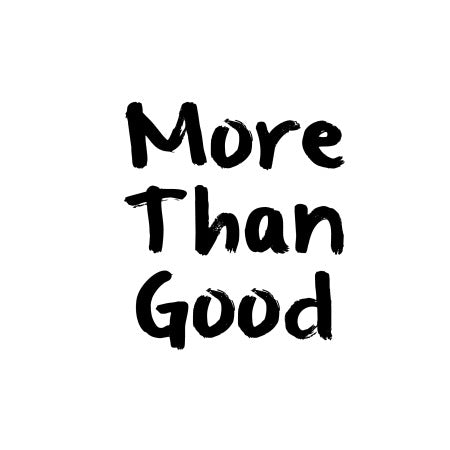 More Than Good