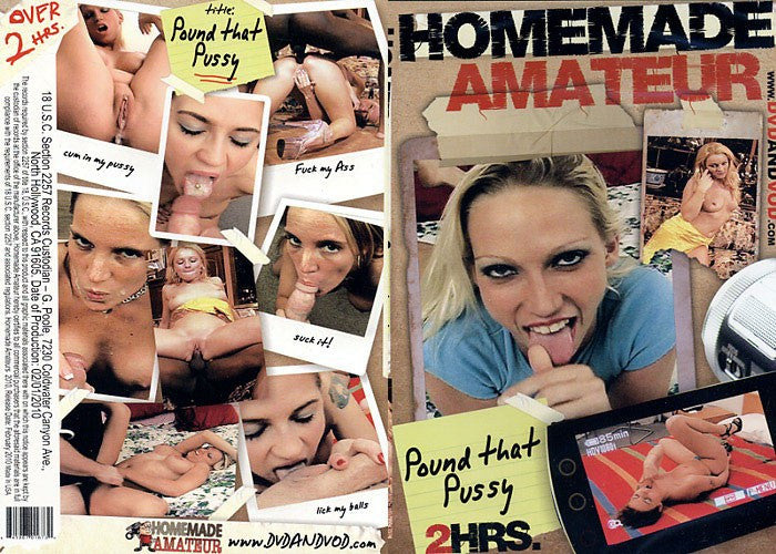 Pound That Pussy #1 - Homemade Amateurs Adult XXX DVD