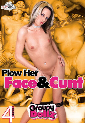 Plow Her Face & Cunt - 4 Hour DVD in Sleeve.