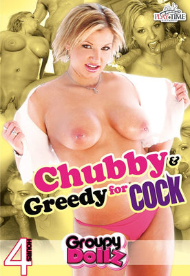 Chubby & Greedy for Cock - 4 Hour DVD in Sleeve