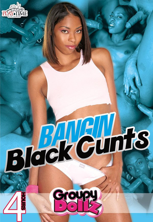 Bangin Black Cunts - 4 Hour DVD.