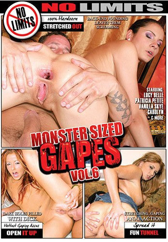Monster Sized Gapes #6 - No Limits - Adult XXX DVD