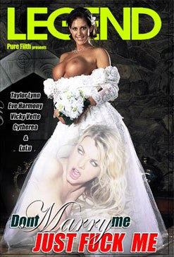 Dont Marry Me Just Fuck Me Legend DVD