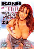 Bang My Tight White Ass #22 All Interracial Anal DVD