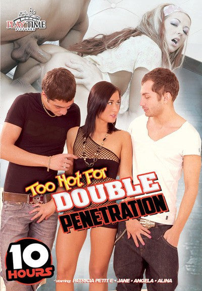 Too Hot For Double Penetration - 10 Hour Playtime DVD