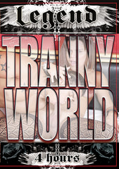 Tranny World 4 Hour - Legend Trans DVD