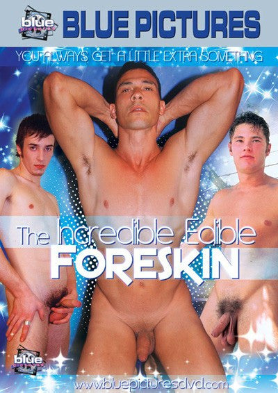 The Incredible Edible Foreskin - Blue Productions Gay DVD