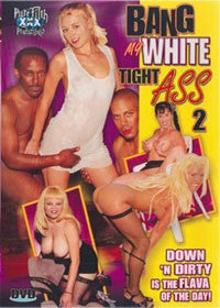 Bang My Tight White Ass #2 All Interracial Anal DVD