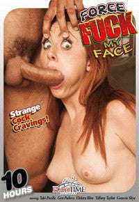 Force Fuck My Face - 10 Hour DVD