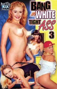 Bang My Tight White Ass #3 All Interracial Anal DVD