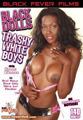 Black Dolls Trashy White Boys - Black Fever - DVD