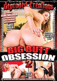 Big Butt Obsession #2 - Depraved Creations DVD
