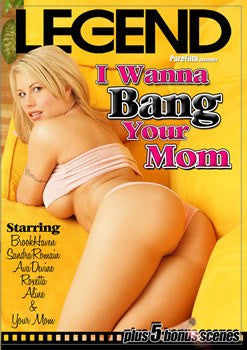 I Wanna Bang Your Mom - Legend DVD